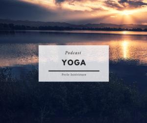 podcast perle intérieure yoga allongé