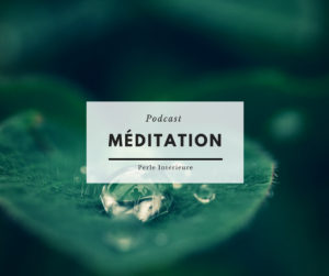 podcast meditation perle interieure