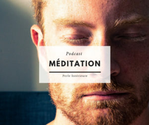 Podcast meditation 30 min perle interieure
